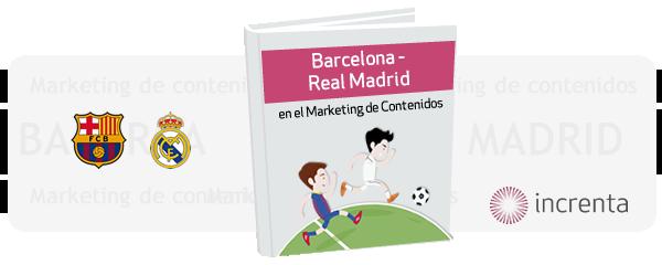 Barcelona - Real Madrid (en el Marketing de Contenidos)