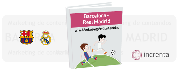 Barcelona - Real Madrid (en el Marketing de Contenidos)